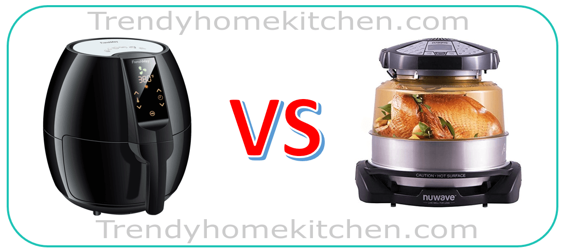 Air Fryer Vs Nuwave Oven Airfryer Which Is Better